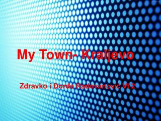My Town-  Kraljevo