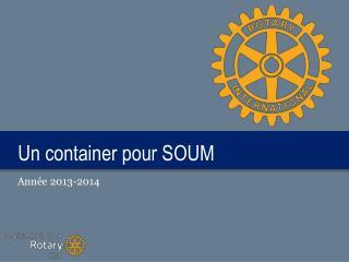 Un container pour SOUM