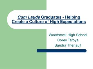 Cum Laude  Graduates - Helping Create a Culture of High Expectations