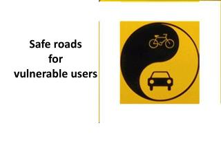 Safe roads  for  vulnerable users