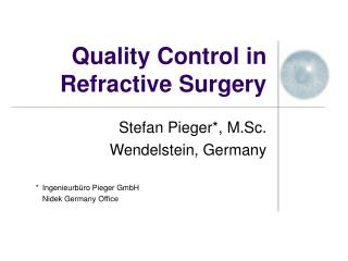 Quality Control in Refractive Surgery