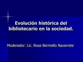 Evolución histórica del bibliotecario en la sociedad.