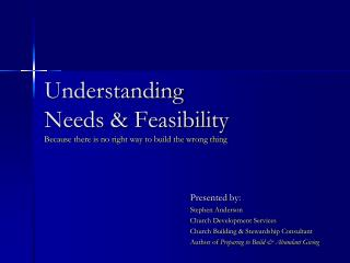 Understanding Needs & Feasibility Because there is no right way to build the wrong thing