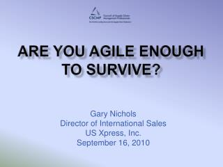 Are You Agile Enough to Survive?