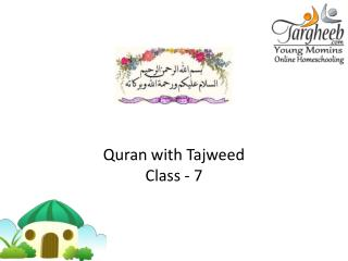 Quran with  Tajweed Class - 7