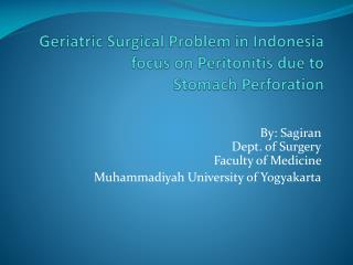 Geriatric Surgical Problem in Indonesia  focus on Peritonitis due to  Stomach Perforation