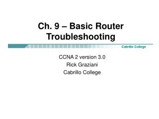 Ch. 9   Basic Router Troubleshooting
