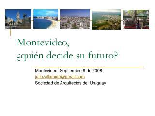 Montevideo,  ¿quién decide su futuro?