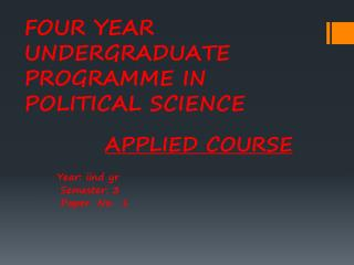 FOUR YEAR UNDERGRADUATE PROGRAMME IN POLITICAL SCIENCE