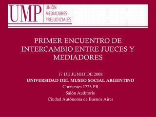 PRIMER ENCUENTRO DE INTERCAMBIO ENTRE JUECES Y MEDIADORES