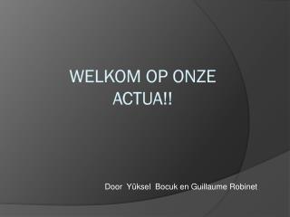 Welkom op onze  actua !!