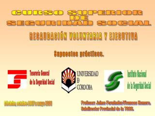 CURSO SUPERIOR  DE SEGURIDAD SOCIAL