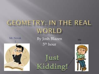 Geometry: in the real world