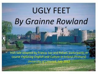 UGLY FEET By Grainne Rowland