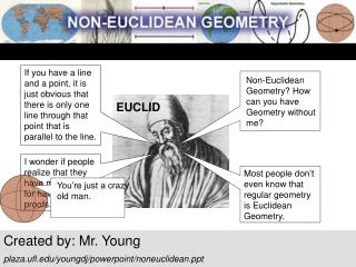 Created by: Mr. Young plaza.ufl/youngdj/powerpoint/noneuclidean