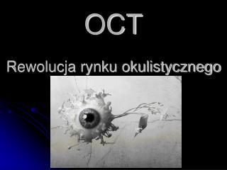 OCT Rewolucja rynku okulistycznego