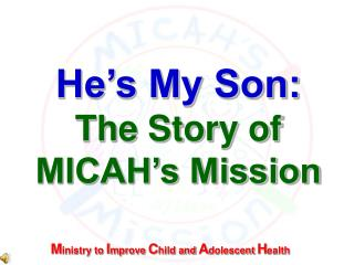 He's My Son: The Story of MICAH's Mission