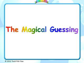 The Magical Guessing
