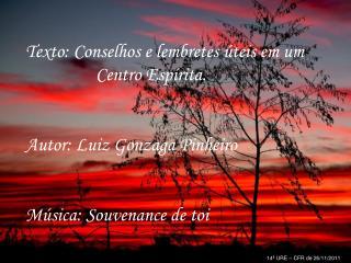 Texto: Conselhos e lembretes úteis em um Centro Espírita. Autor: Luiz Gonzaga Pinheiro