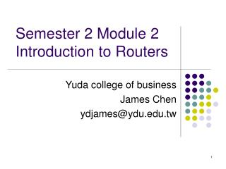 Semester 2 Module 2 Introduction to Routers
