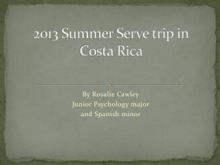 2013 Summer Serve trip in Costa Rica