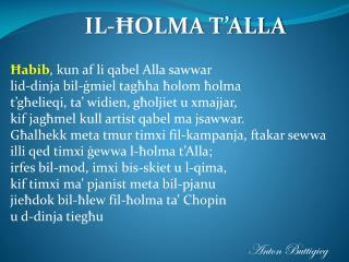 Ħabib , kun af li qabel Alla sawwar lid-dinja bil-ġmiel tagħha ħolom ħolma