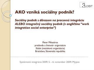 Systémová integrácia 2009, 5. - 6. november 2009, Myjava