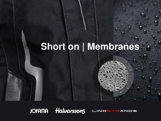 Short on    Membranes