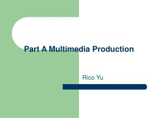 Part A Multimedia Production