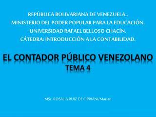 EL CONTADOR  PúBLICO  VENEZOLANO TEMA 4