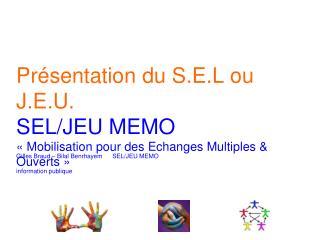 Gilles Braud – Bilal BenrhayemSEL/JEU MEMO information publique