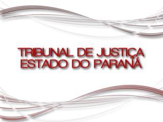 TRIBUNAL DE JUSTIÇA ESTADO DO PARANÁ