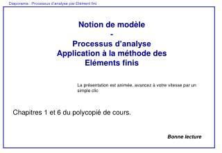 Notion de modèle - Processus d'analyse Application à la méthode des  Eléments finis