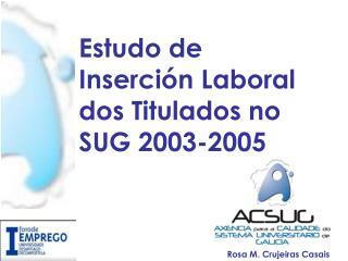 Estudo de Inserci�n Laboral dos Titulados no SUG 2003-2005