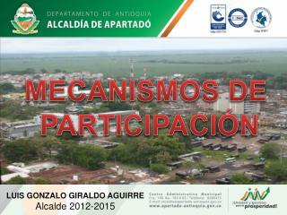 LUIS GONZALO GIRALDO AGUIRRE  Alcalde 2012-2015