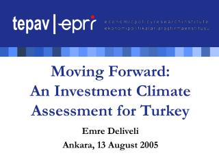 Moving Forward: An Investment Climate Assessment for Turkey