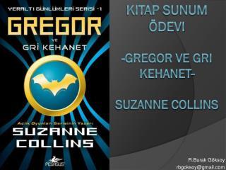 Kitap Sunum Ödevi - Gregor  ve Gri Kehanet- SUZANNE COLLINS