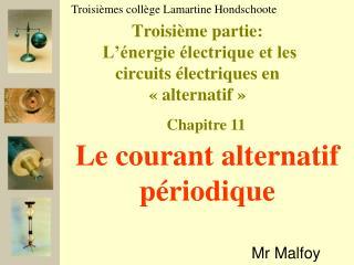 Troisième partie:  L'énergie électrique et les circuits électriques en «alternatif»
