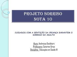 Projeto Sorriso  Nota 10