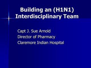 Building an (H1N1) Interdisciplinary Team