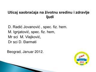Uticaj saobraćaja na životnu sredinu i zdravlje ljudi D .  Radić Jovanović , spec. fiz.  hem.