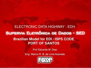 Brazilian Model for EDI / ISPS CODE PORT OF SANTOS