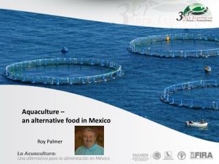 Aquaculture –  an  alternative food in Mexico