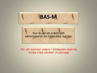 BAS-M