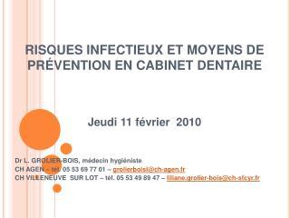 RISQUES INFECTIEUX ET MOYENS DE PR VENTION EN CABINET DENTAIRE    Jeudi 11 f vrier  2010