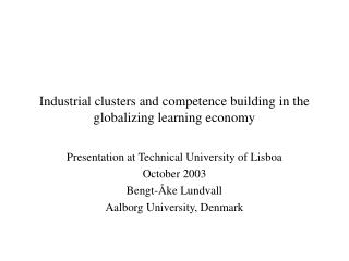 Industrial clusters and competence building in the globalizing learning economy