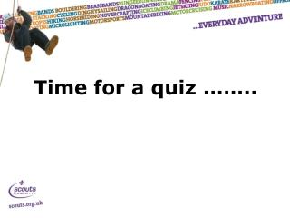 Time for a quiz ……..