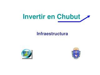 Invertir en Chubut