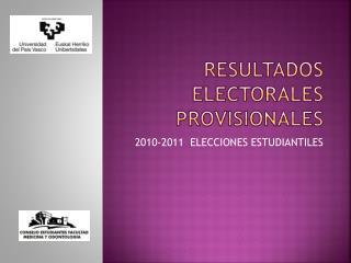 RESULTADOS ELECTORALES PROVISIONALES