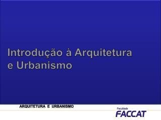 Introdução à Arquitetura e Urbanismo